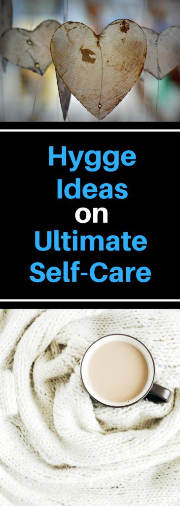 Hygge Ideas on Ultimate Self-Care