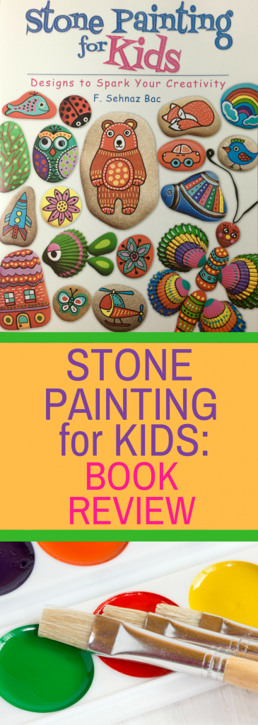 Stone Painting for Kids: Book Review