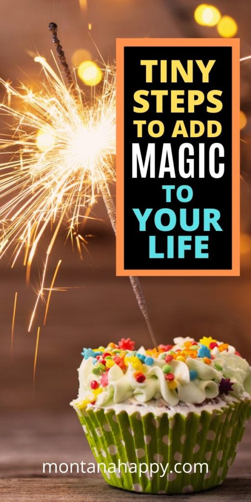 Tiny Steps to Add Magic to Your Life