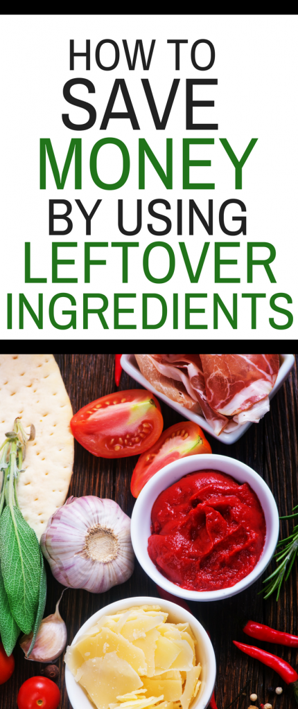 How to Save Money by Using Leftover Ingredients